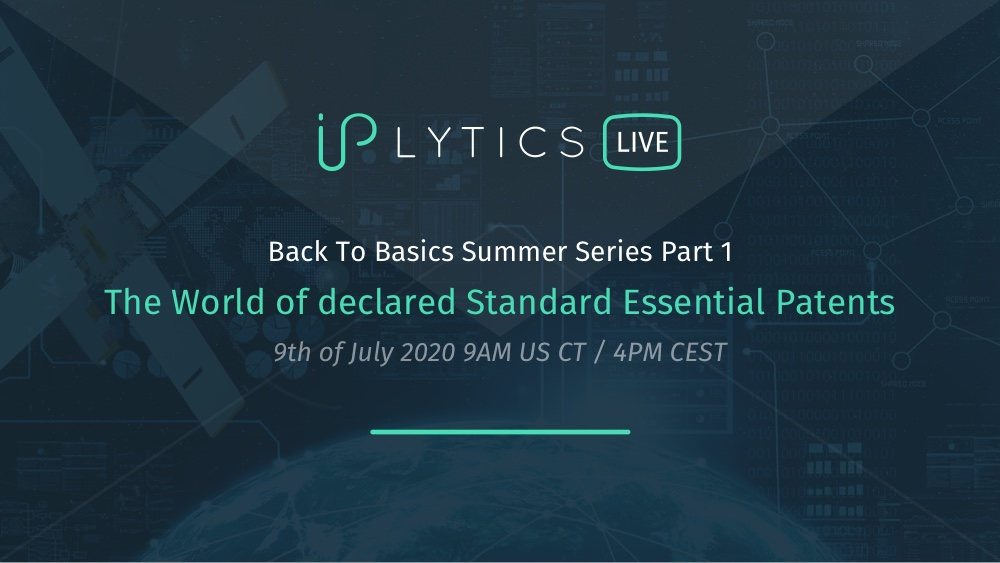 Back To Basics Summer Webinar Series: The World of Standard Essential Patents (SEPs)