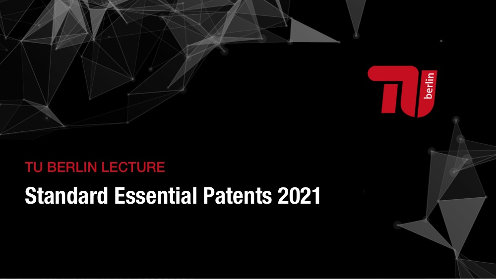 Video Recoding and slides: TU Berlin Lecture on Standard Essential Patents