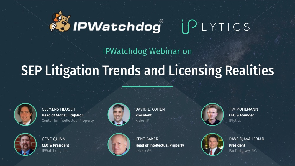 SEP Litigation Trends and Licensing Realities Webinar Video Recording and Slides